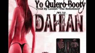 Yo Quiero Booty [Reggaeton Perreo 2011]- Dahian [**LR Music**]