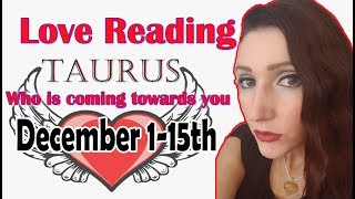 "TAURUS, ""WOW TWINFLAME IS RUNNING TOWARDS YOU""  DECEMBER 1-15 2018 WHO IS COMING TOWARDS YOU"