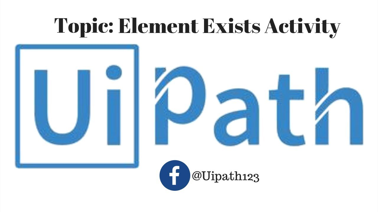 Element Exists activity UiPath tutorials for beginners