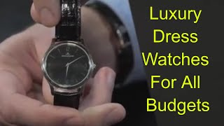 Simplicity Sells: My Favorite Luxury Dress Watches To Suit All Budgets