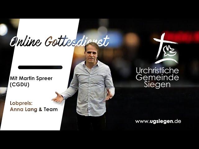 UGS - Gottesdienst   Prediger: Martin Spreer (CGDU)