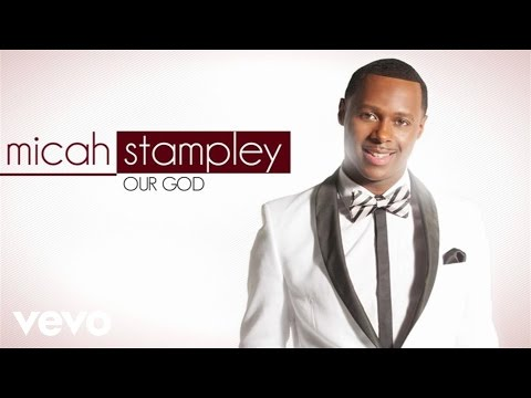 Micah Stampley - Our God (Lyric Video)