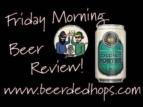 Friday Morning Beer Review! City Lights Coconut Porter