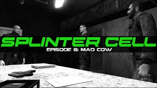Splinter Cell #8 - Mad Cow