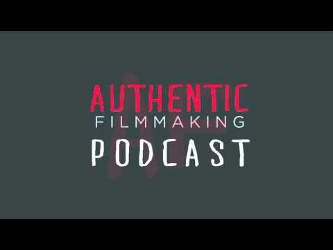 The Authentic Filmmaking Podcast Episode 03: Scott Moore
