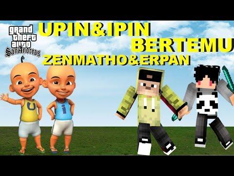 UPIN&IPIN Bertemu Dengan Erpan Dan Zenmatho, GTA LAWAK