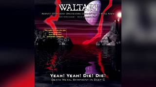 "Waltari - ""Yeah! Yeah! Die! Die! - Death Metal Symphony in Deep C"" (Full album HQ)"