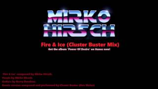 Mirko Hirsch - Fire & Ice (Cluster Buster Mix) [Italo Disco\Synthwave 2015]