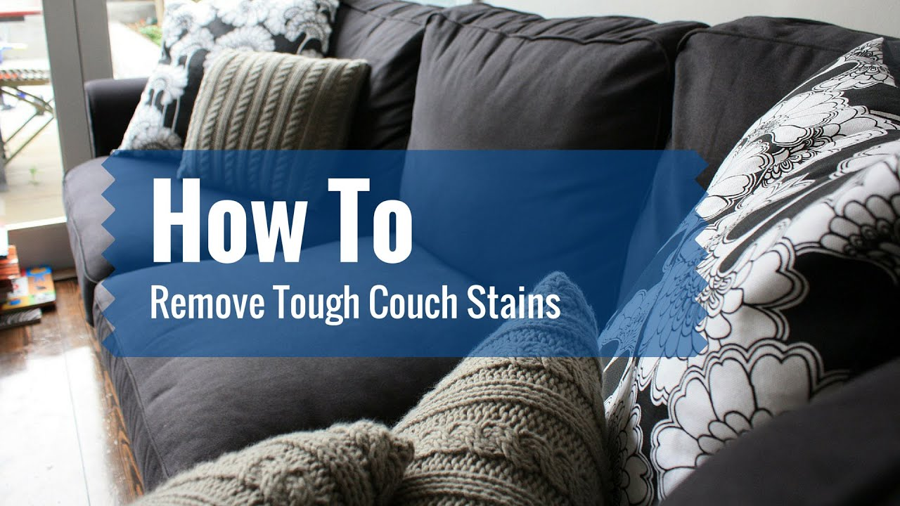 How To Remove Tough Couch Stains YouTube