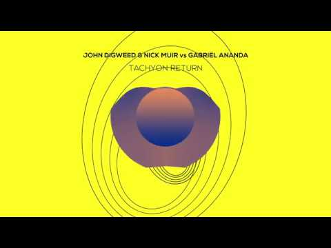 John Digweed & Nick Muir Vs Gabriel Ananda - Tachyon Return