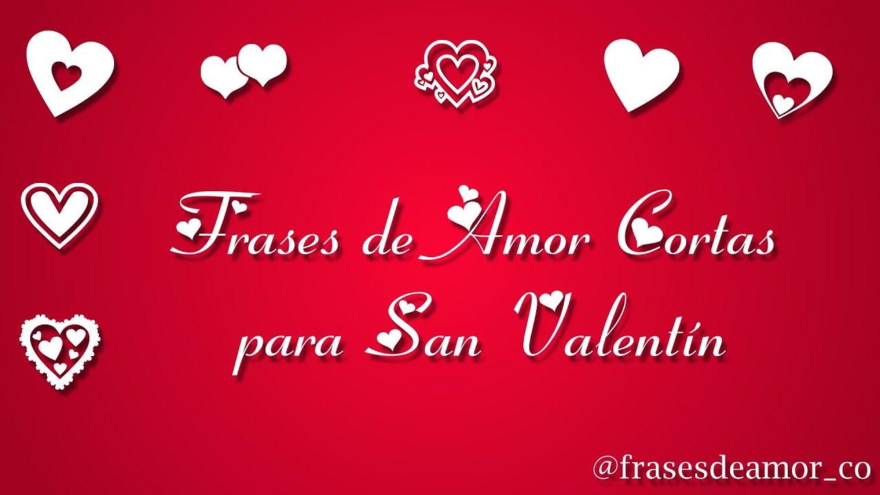 Frases De Amor Cortos: Frases De Amor Cortas De San Valentín