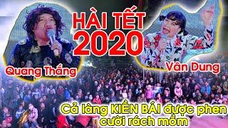 Hài Tết 2020; Cả làng KIỀN BÁI rủ nhau ra Đình xem Quang Thắng, Vân Dung lừa nhau; Cười rách mồm