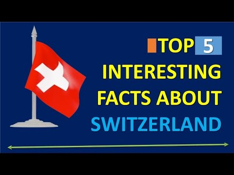 Top 5 interesting Facts about Switzerland