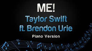 Taylor Swift ft. Brendon Urie - ME! (Piano Version)