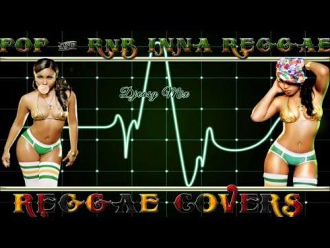 Pop And R&B Inna Reggae {Reggae covers} mix by djeasy