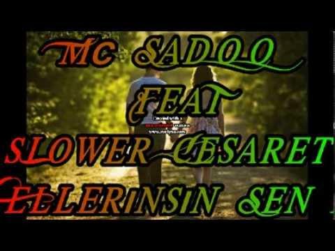 Mc SaDoo FeaT sLower Cesaret 2o13  Ellerınsın Sen