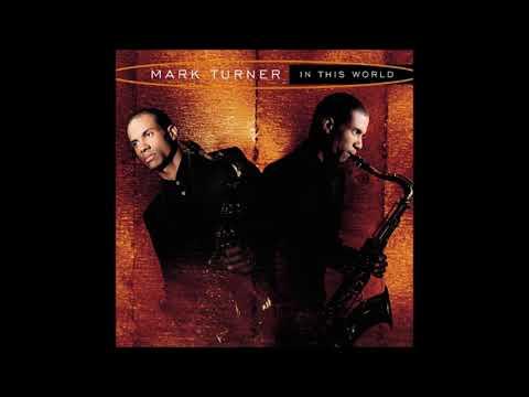 Mark Turner - In This World (Full Album)