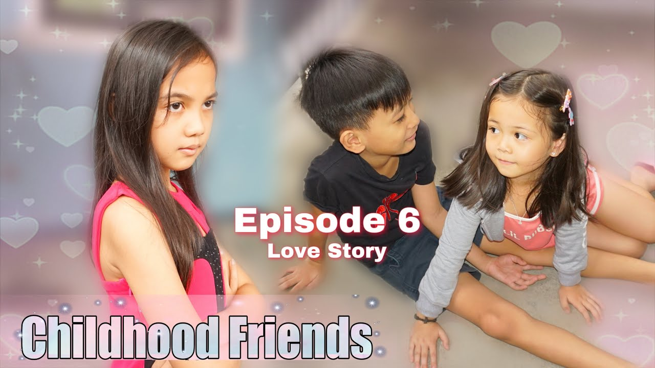 CHILDHOOD BEST FRIEND | ANG PAGKIKITA NG DATING BEST FRIEND | EPISODE 6