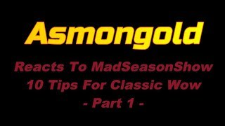 Asmongold Reacts To MadSeasonShow - Part 1 Tips & Tricks For Classic WoW