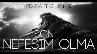 Repeat youtube video Medusa & Joker - Son Nefesim Olma (2012)