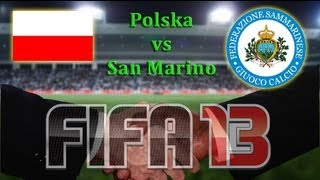 FIFA 13 | Mecz na życzenie | Polska (Poland) vs. San Marino