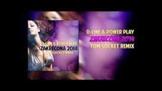 D-Line & Power Play - Zakręcona 2014 ( TOM SOCKET REMIX )