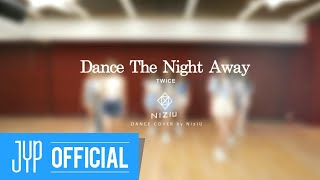 NiziU 'Dance The Night Away -Japanese ver.- (TWICE)' DANCE COVER
