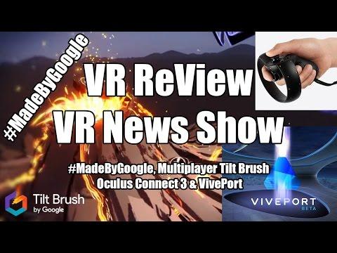 VR ReView is VR News! #MadeByGoogle, Multiplayer Tilt Brush, Oculus Connect 3 & VivePort