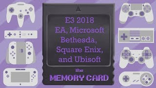 E3 2018 EA, Microsoft, Bethesda, Square Enix and Ubisoft Conference Reviews