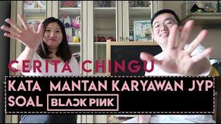 #CERITACHINGU : MAMA KOREA MANTAN KARYAWAN JYP NGOMONG SOAL BLACKPINK, BTS DAN BAND LAINNYA