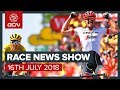 Tour de France, Tour of Austria & Giro Rosa | The Cycling Race News Show