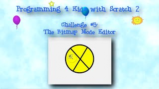 Programming 4 Kids in Scratch 2: Challenge #5 - The Bitmap Mode Editor