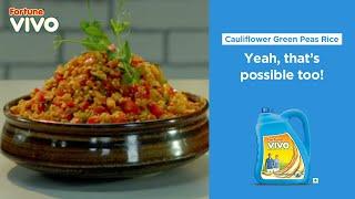 Fortune VIVO Diabetic-friendly Recipes | Cauliflower Green Peas Rice | Chef Harpal Singh Sokhi