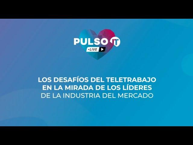 PULSO IT Talks - Los desafíos del teletrabajo.