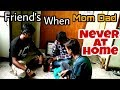 Friends When Mom Dad Never At Home. || Funny Boys India