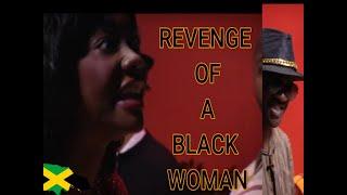 Revenge of a Black woman Jamaican Play Full