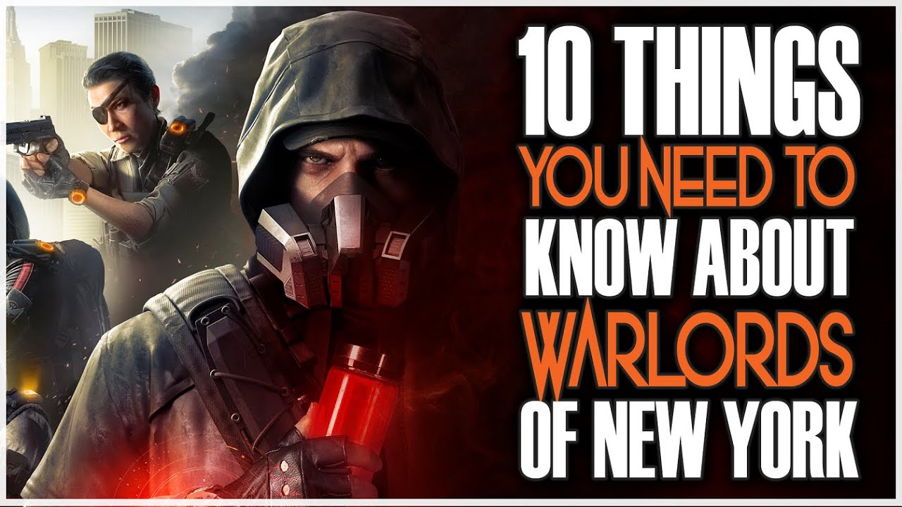 10 THINGS YOU NEED TO KNOW ABOUT WARLORDS OF NEW YORK - THE DIVISION 2