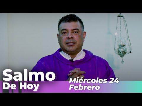 Salmo De Hoy, Miercoles 24 De Febrero De 2021 - Cosmovision