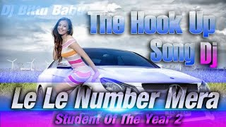 Tha Hook Up Song Dj | Le le number mera Dj | Dj songs | Dj Bittu Babu