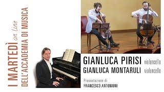 Concerto di violoncelli con Gianluca Pirisi e Gianluca Montaruli per I martedì online dell'Accademia