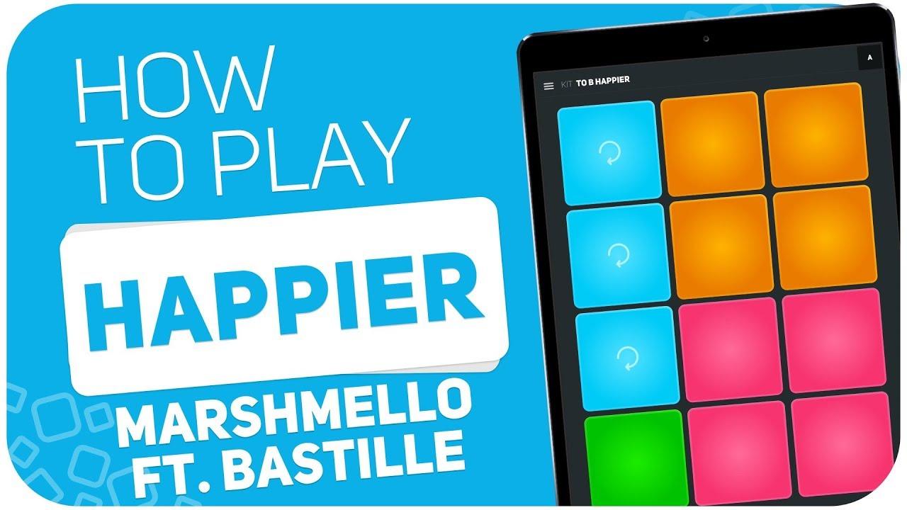HAPPIER (Marshmello ft. Bastille) - SUPER PADS - Kit TO B HAPPIER image