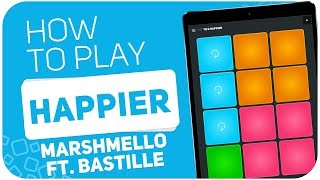 HAPPIER (Marshmello ft. Bastille) - SUPER PADS - Kit TO B HAPPIER