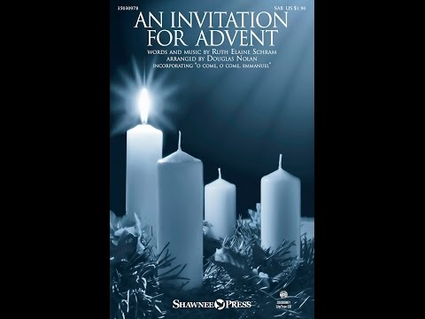 AN INVITATION FOR ADVENT (SAB) - Ruth Elaine Schram/arr. Douglas Nolan