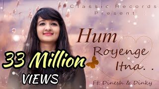 Hum Royenge Itna | Bachpan Me Jise Chand Suna Tha | Latest Hindi Song | Sad Song | Classic Records