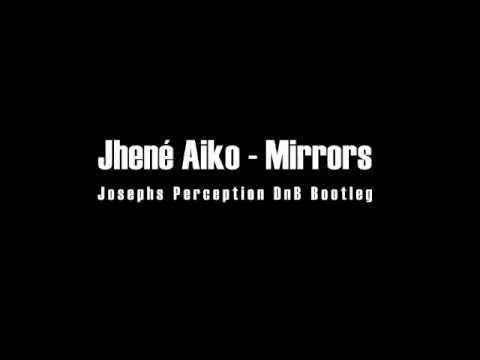 Jhené Aiko - Mirrors - Josephs Perception DnB Bootleg