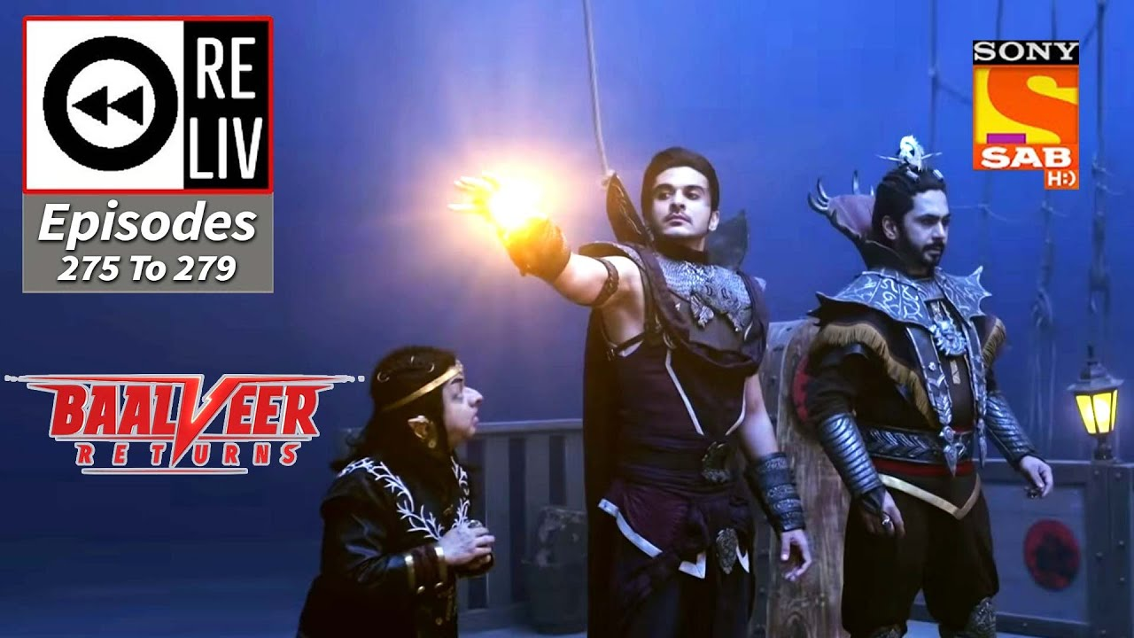 Download Weekly ReLIV - Baalveer Returns - 11th January To 15th January 2021 - Episodes 275 To 279