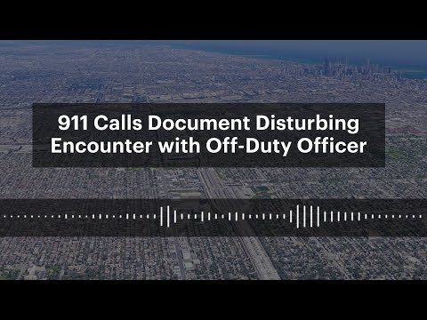 Download Youtube: 911 Calls Document Disturbing Encounter with Off-Duty Officer