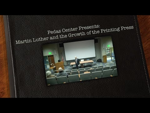 Pedas Center Presents: Martin Luther and the Growth of the Printing Press