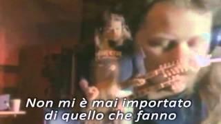 Metallica Nothing Else Matters traduzione Italiana)
