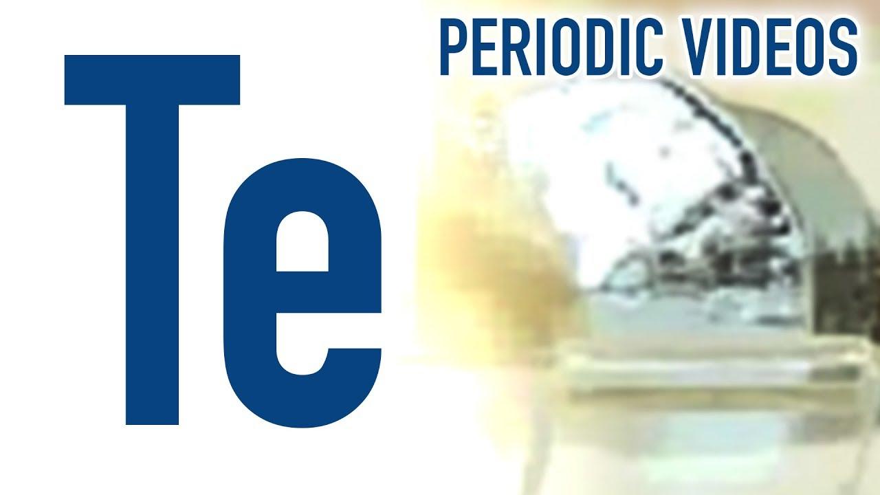 Tellurium Periodic Table Of Videos Youtube